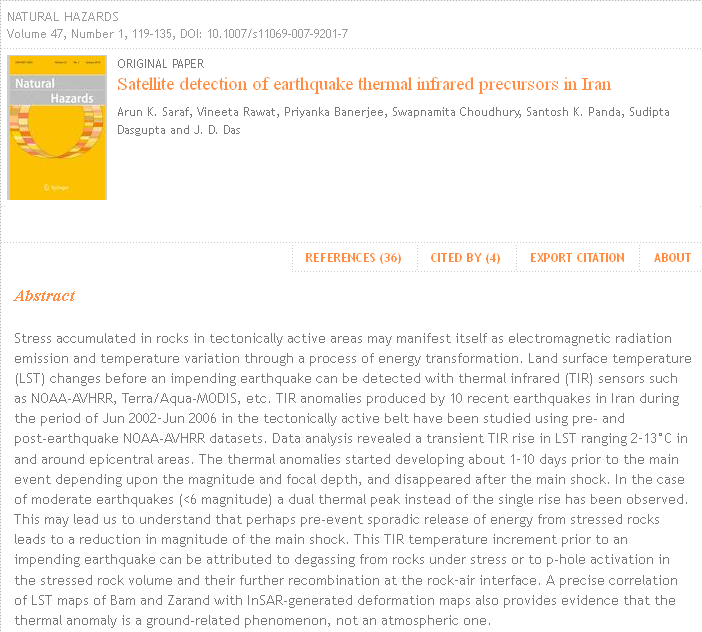 error displaying Natural Hazards Volume 47, Number 1, 119-135, DOI: 10.1007/s11069-007-9201-7 Original Paper Satellite detection of earthquake thermal infrared precursors in Iran Arun K. Saraf, Vineeta Rawat, Priyanka Banerjee, Swapnamita Choudhury, Santosh K. Panda, Sudipta Dasgupta and J. D. Das